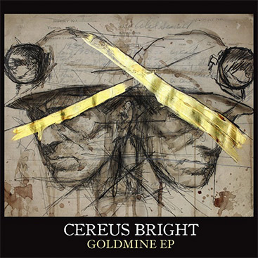 Cereus Bright || Goldmine EP