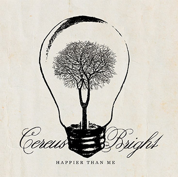 Cereus Bright || Happier Than Me